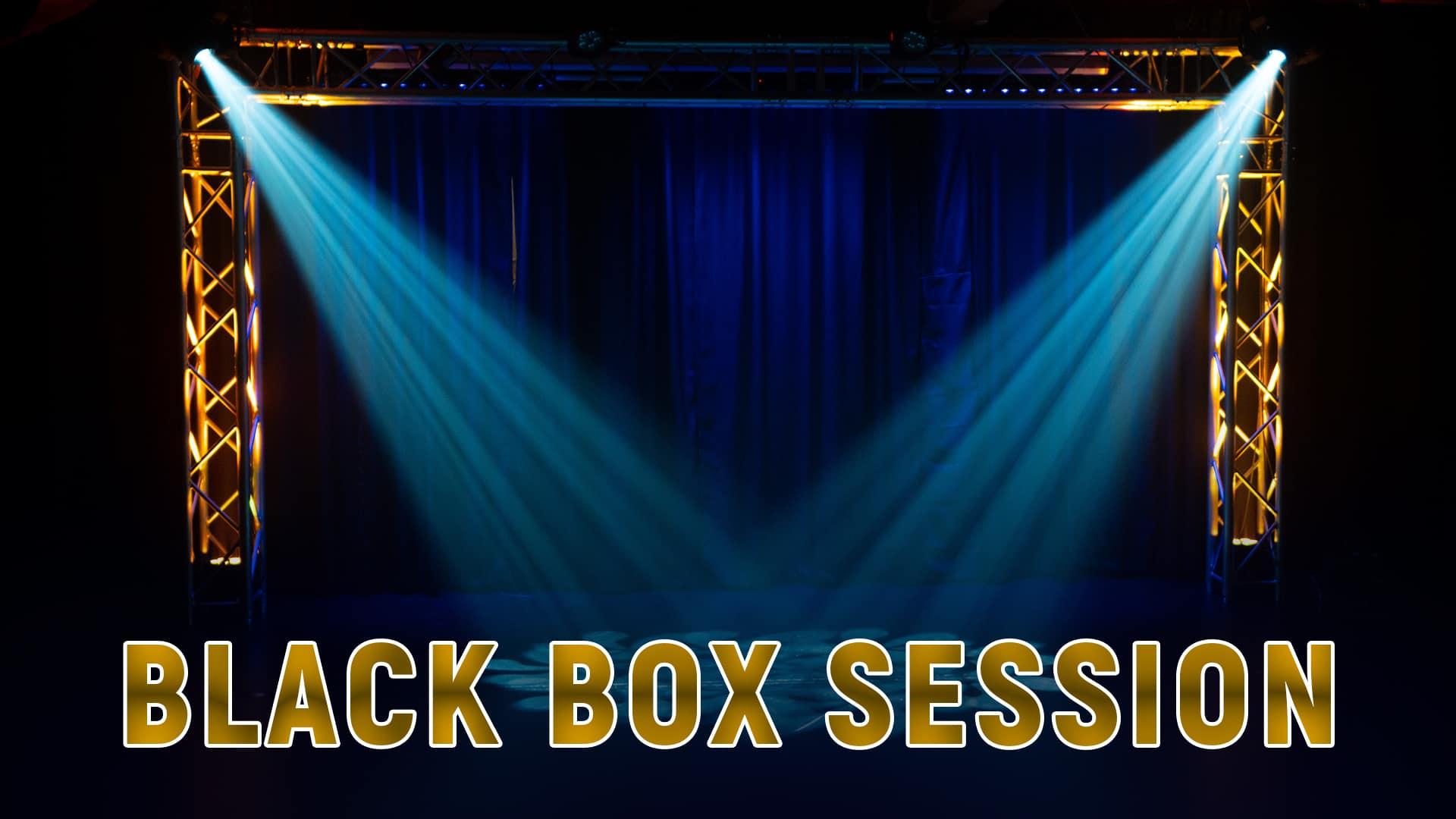 BLACK BOX SESSION